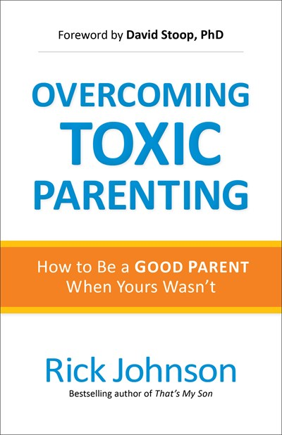 Overcoming Toxic Parenting