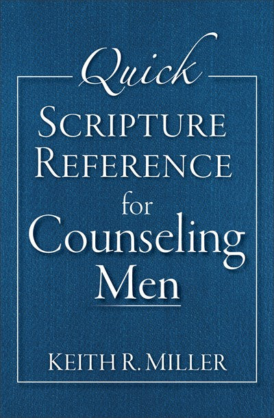 Quick Scripture Reference for Counseling Men