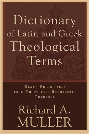 Dictionary Of Latin And Greek Theological Terms