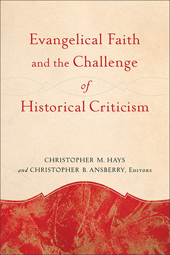 Evangelical Faith and the Challenge of Historical Criticism