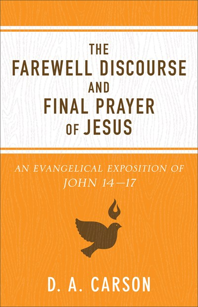 The Farewell Discourse and Final Prayer of Jesus
