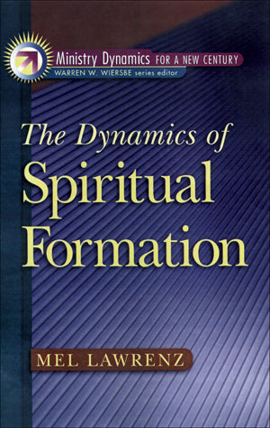 Dynamics Of Spiritual Formation, The