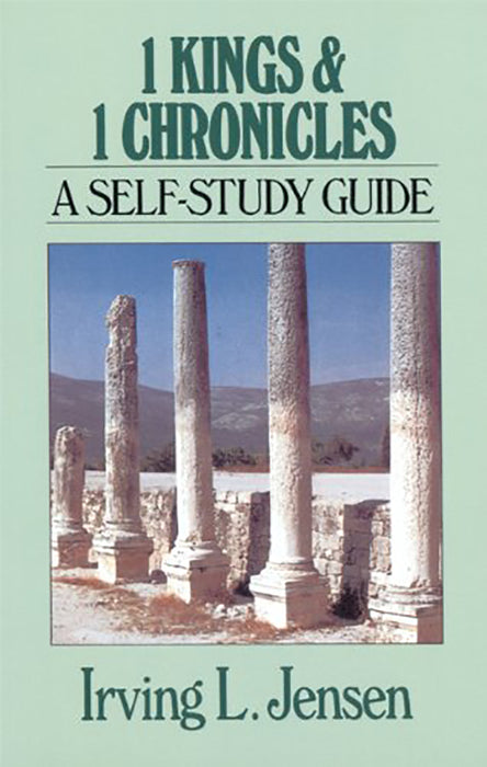 First Kings & Chronicles- Jensen Bible Self Study Guide