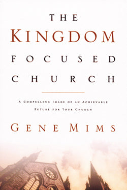 The Kingdom Focused Church