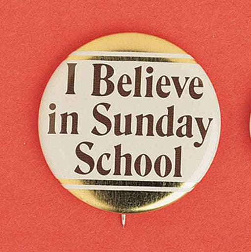 I Believe In Sunday School - Button