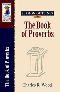Sermon Outlines On The Book Of Proverbs