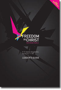 Freedom in Christ for Young People Leader's Guide