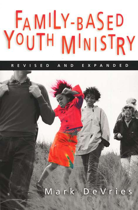 Family - Based Youth Ministry