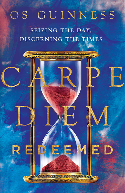 Carpe Diem Redeemed