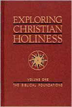 Exploring Christian Holiness,Volume 1
