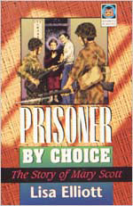 Prisoner By Choice:The Story Of Mary Scott