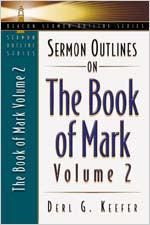 Sermon Outlines on the Book of Mark, Volume 2