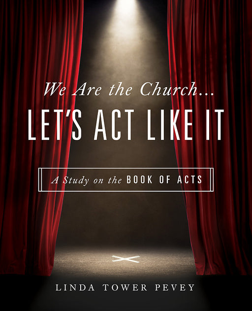 We Are the Church . . . Let's Act Like It