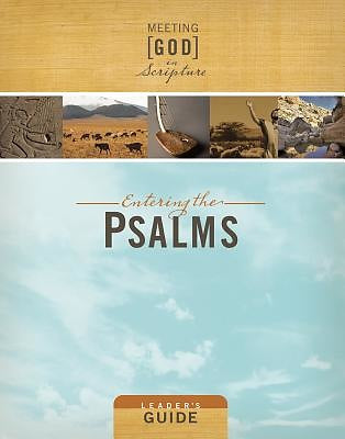Meeting God in Scripture: Entering the Psalms Leader's Guide