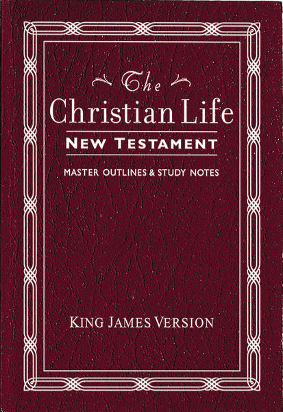 KJV, The Christian Life New Testament, Leathersoft, Burgundy