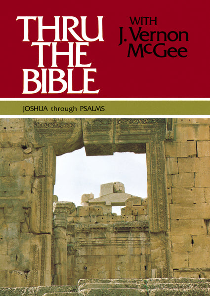Thru the Bible Vol. 2: Joshua through Psalms