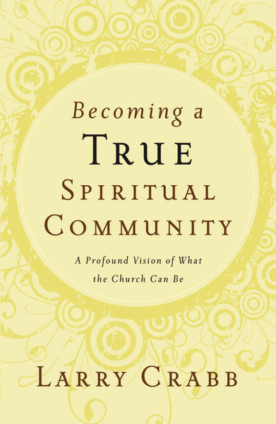 Becoming a True Spiritual Community