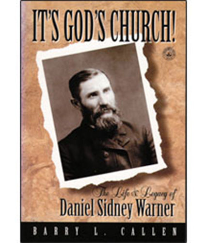 It's God's Church! The Life and Legacy Of Daniel Sydney Warner