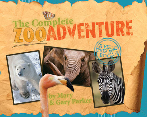 Complete Zoo Adventure, The (A Field Trip In A Book Series)