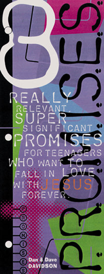 Eight Really Relevant, Super Significant, Promises For Teenagers Who Want To Fall In Love With Jesus Forever