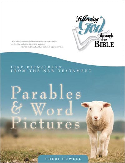Life Principles from the New Testament Parables and Word Pictures