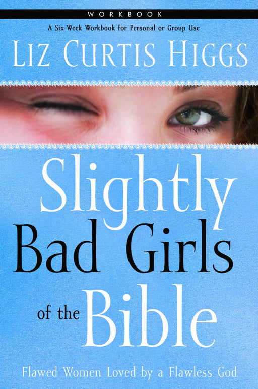 Slightly Bad Girls of the Bible Workbook