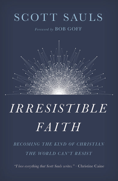 Irresistible Faith*