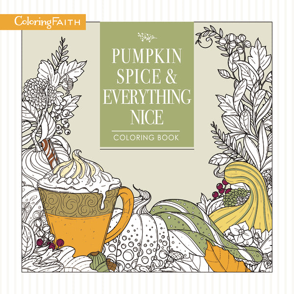 Pumpkin Spice and Everything Nice Coloring Book