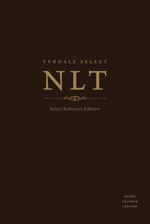 Tyndale Select NLT: Select Reference Edition (Calfskin Leather, Brown)