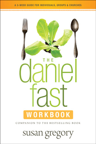 The Daniel Fast Workbook