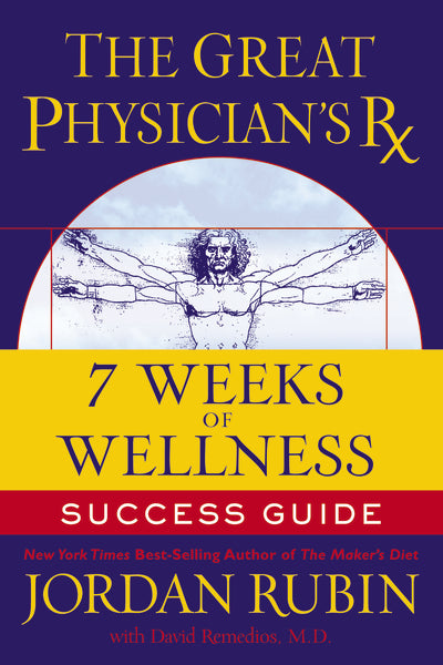 The Great Physician's Rx for 7 Weeks of Wellness Success Guide