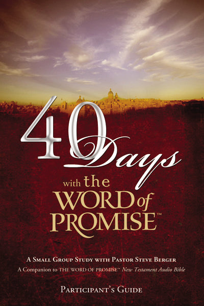 40 Days with The Word of Promise Participant's Guide