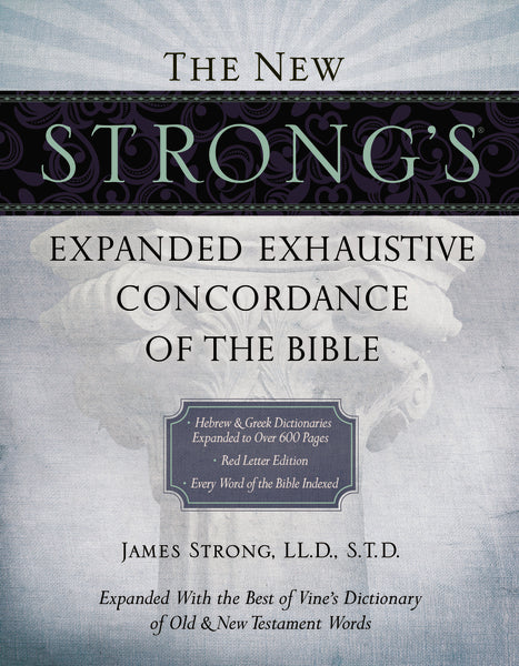 The New Strong's Expanded Exhaustive Concordance of the Bible, Supersaver