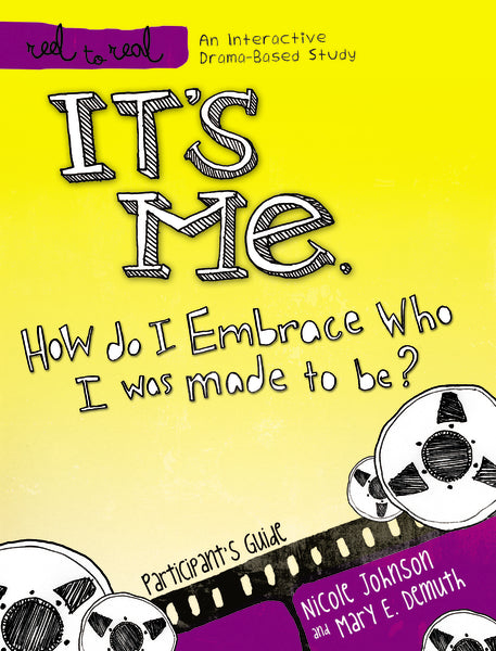 It's Me: How Do I Embrace Who I Was Made To Be?