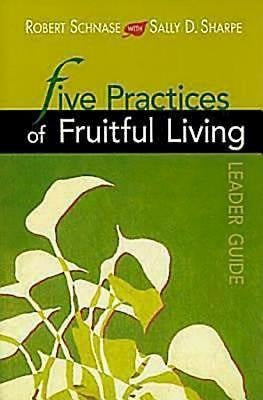 Five Practices of Fruitful Living Leader Guide