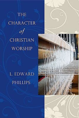The Character of Christian Worship