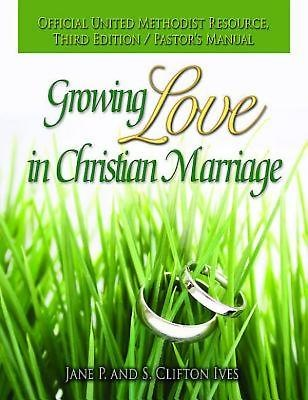 Growing Love in Christian Marriage Third Edition - Pastor's Manual