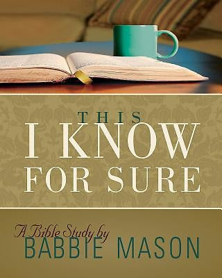 This I Know For Sure - Women's Bible Study Participant Book