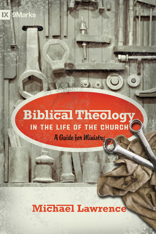 Biblical Theology in the Life of the Church