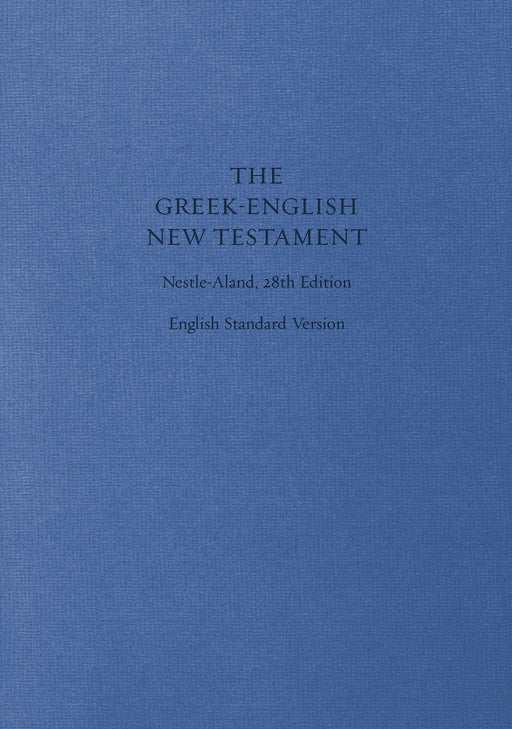 ESV Greek-English New Testament: Nestle-Aland 28th Edition and English Standard Version (Cloth over Board)
