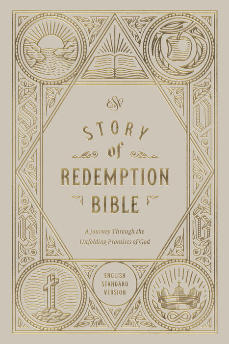 ESV Story of Redemption Bible: A Journey through the Unfolding Promises of God