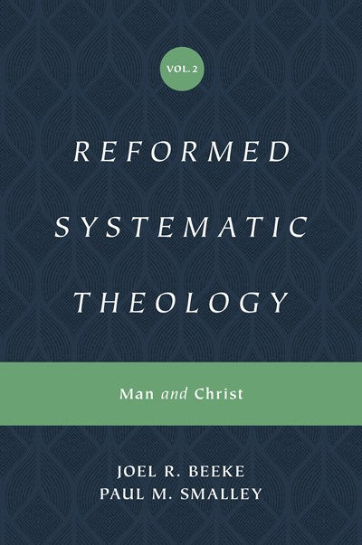 Reformed Systematic Theology, Volume 2