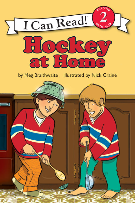 I Can Read Hockey Stories: Hockey at Home