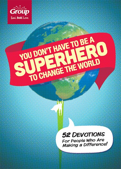 You Don't Have to Be a Superhero to Change the World