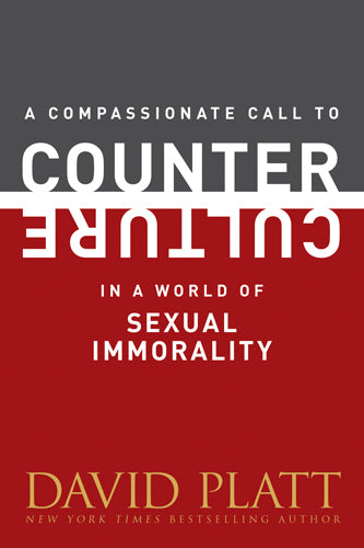 A Compassionate Call to Counter Culture in a World of Sexual Immorality