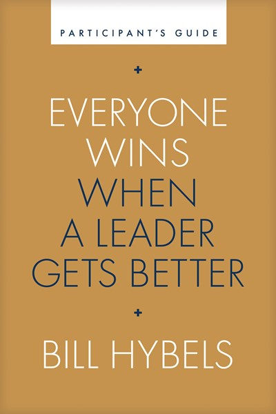 Everyone Wins When a Leader Gets Better Participant's Guide