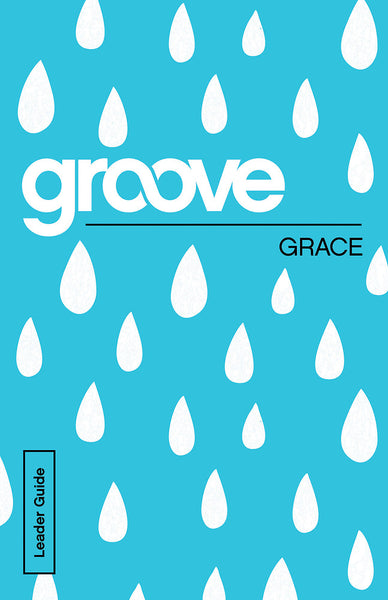 Groove: Grace Leader Guide