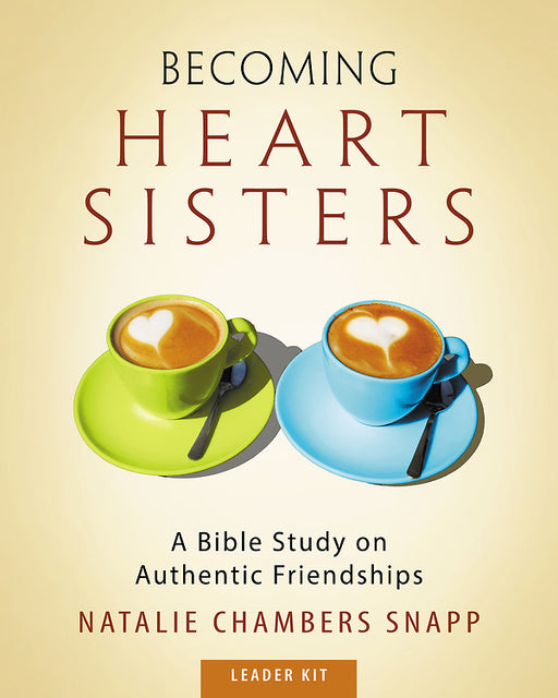 Becoming Heart Sisters - Women's Bible Study Leader Kit