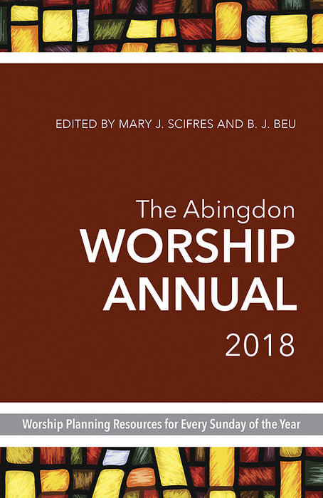 The Abingdon Worship Annual 2018