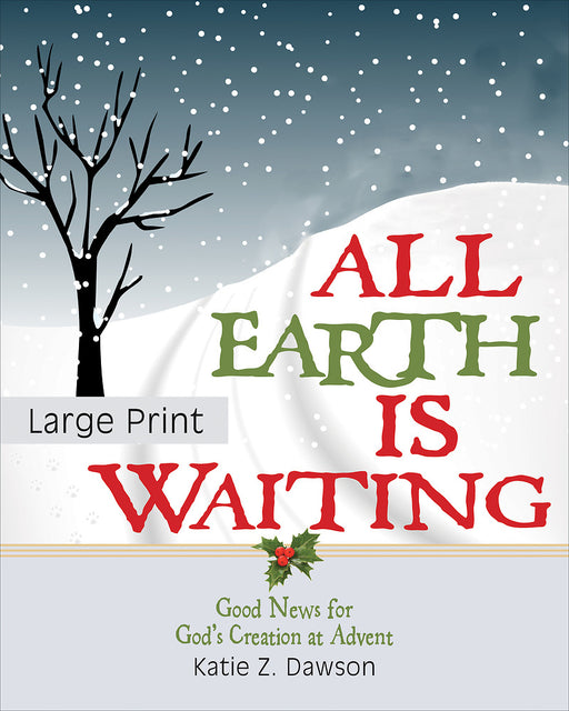 All Earth Is Waiting [Large Print]